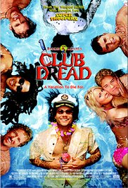 Club Dread Broken Lizards Club Dread## Club Dread