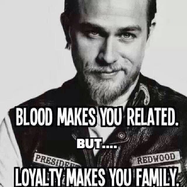 sons of anarchy___loyalty_makes_you_family sons of anarchy meme loyalty makes you family on bingememe