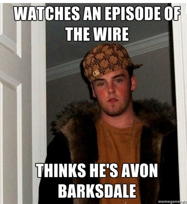 wire___scumbag_steve_avon_barksdale the wire meme scumbag steve avon barksdale on bingememe